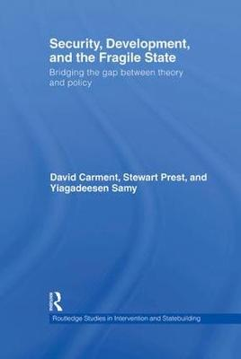 Security, Development and the Fragile State by David Carment