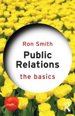 Public Relations: The Basics by Ron Smith