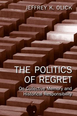 The Politics of Regret by Jeffrey K. Olick