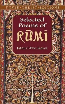 Selected Poems of Rumi by Jelaludin Rumi