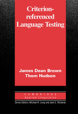 Criterion-Referenced Language Testing by James Dean Brown