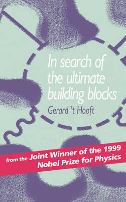 In Search of the Ultimate Building Blocks by Gerard t'Hooft