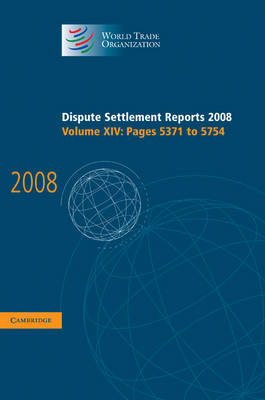 Dispute Settlement Reports 2008: Volume 14, Pages 5371-5754 by World Trade Organization