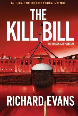 The KILL BILL: Euthanasia, a Black Pope and Politics collide in this intense thriller by Richard Evans