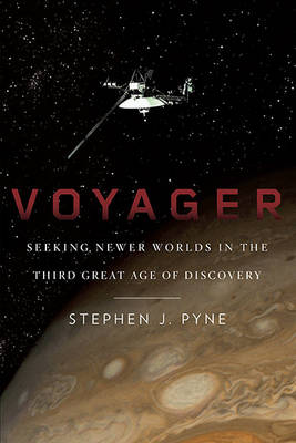 Voyager by Stephen J Pyne