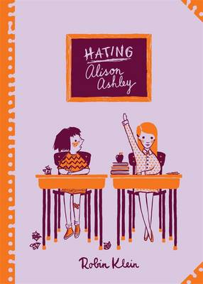 Hating Alison Ashley: Classic Australian Children's Classics by Robin Klein
