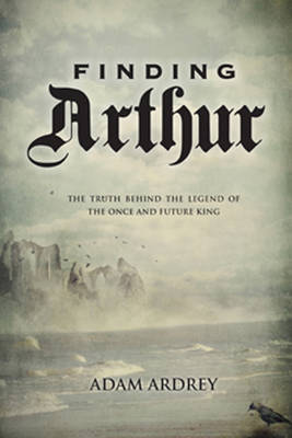 Finding Arthur by Adam Ardrey
