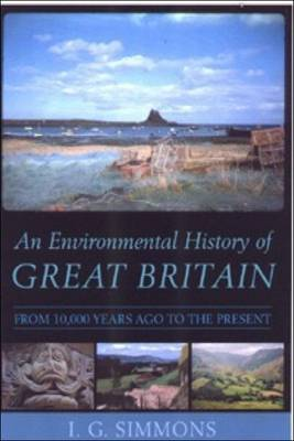 An Environmental History of Great Britain by I.G. Simmons