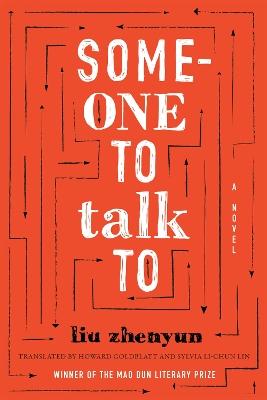 Someone to Talk To by Liu Zhenyun