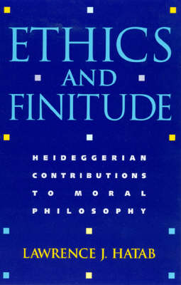 Ethics and Finitude by Lawrence J. Hatab