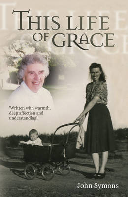 This Life of Grace by John Symons