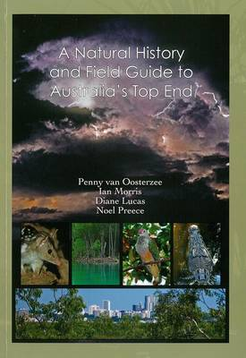 A Natural History and Field Guide to Australia's Top End by Penny Van Osterzee
