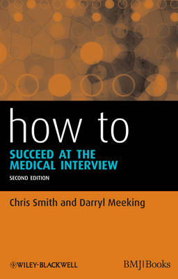 How to Succeed at the Medical Interview 2E by Chris Smith