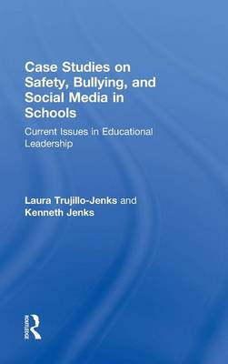 Case Studies on Safety, Bullying, and Social Media in Schools book