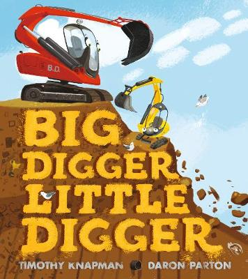 Big Digger Little Digger by Timothy Knapman