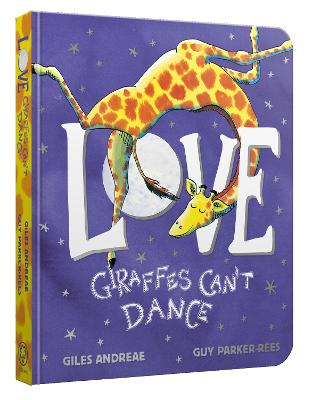 Love from Giraffes Can't Dance Board Book by Giles Andreae