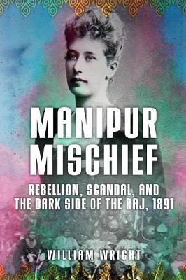 Manipur Mischief by William Wright