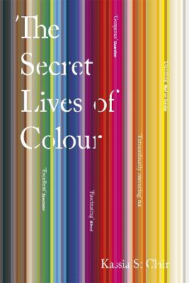 The Secret Lives of Colour by Kassia St Clair