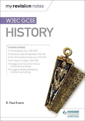 My Revision Notes: WJEC GCSE History by R. Paul Evans