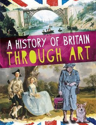 A History of Britain Through Art by Jillian Powell