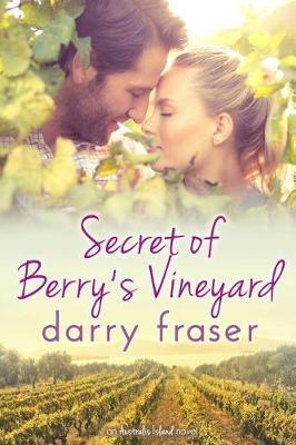 Secret of Berry's Vineyard by Darry Fraser