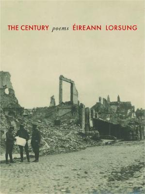 The Century: Poems by Eireann Lorsung