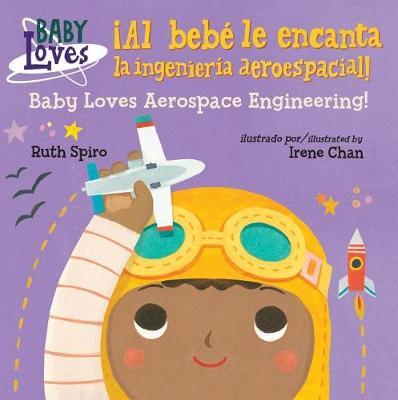 !Al bebe le encanta la ingenieria aeroespacial! / Baby Loves Aerospace Engineering! book