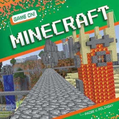 Game On! Minecraft by Paige V. Polinsky
