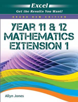 Excel Study Guide: Year 12 Mathematics Extension 1 by Allyn Jones