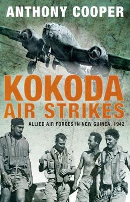 Kokoda Air Strikes by Anthony Cooper