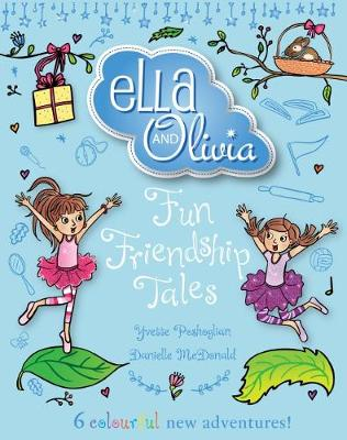 Ella and Olivia Treasury #3: Fun Friendship Tales by Yvette Poshoglian