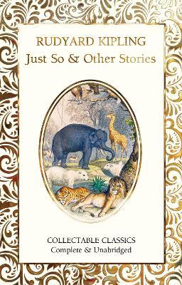 Just So & Other Stories by Rudyard Kipling