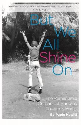 But We All Shine On by Paolo Hewitt