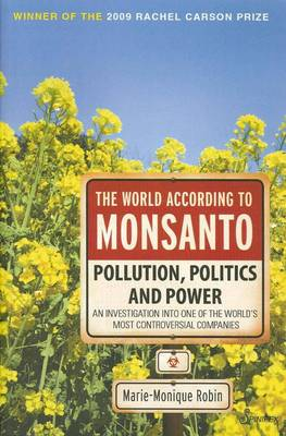 The World According to Monsanto by Marie-Monique Robin