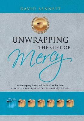 Unwrapping the Gift of Mercy by David Bennett