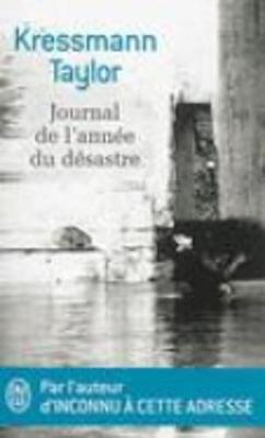 Journal de l'annee du desastre by Kathrine Kressmann Taylor