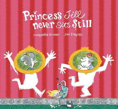 Princess Jill Never Sits Still by Margarita del Mazo