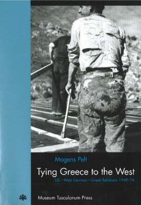 Tying Greece to the West by Mogens Pelt