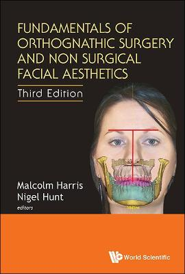 Fundamentals Of Orthognathic Surgery And Non Surgical Facial Aesthetics (Third Edition) by Malcolm Harris