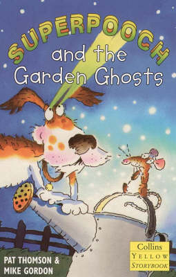 Superpooch and the Garden Ghosts by Pat Thomson