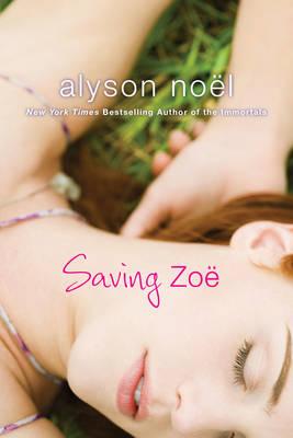 Saving Zoe by Alyson Noel