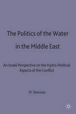 Politics of the Water in the Middle East by Martin Sherman