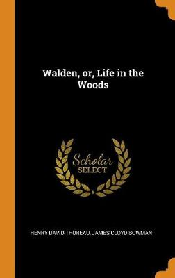 Walden, Or, Life in the Woods by Henry David Thoreau