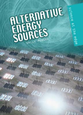 Alternative Energy Sources by Sally Morgan