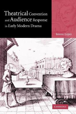 Theatrical Convention and Audience Response in Early Modern Drama book