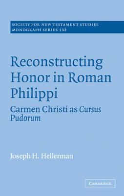 Reconstructing Honor in Roman Philippi by Joseph H. Hellerman
