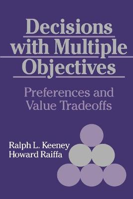 Decisions with Multiple Objectives by Ralph L. Keeney