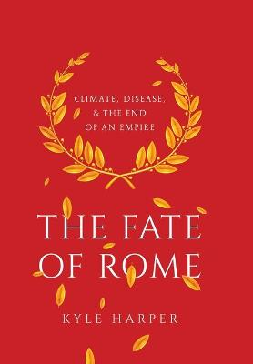 The Fate of Rome by Kyle Harper
