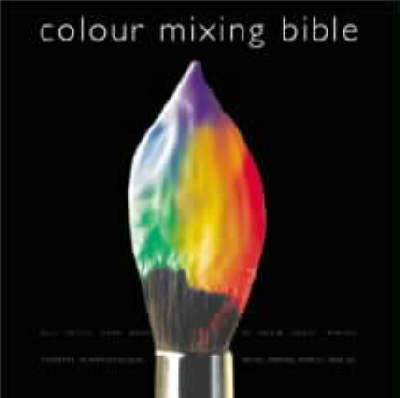 The Colour Mixing Bible by Ian Sidaway