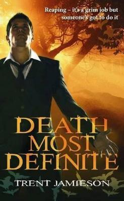 Death Most Definite (Death Works Series Bk1) by Trent Jamieson